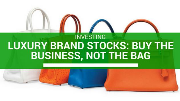 67f8120ab015 Luxury Brand Stocks  Buy the Business