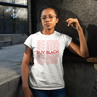 Above All Else, Buy Black