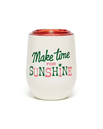 STAINLESS STEEL CUP WITH LID, MAKE TIME FOR SUNSHINE