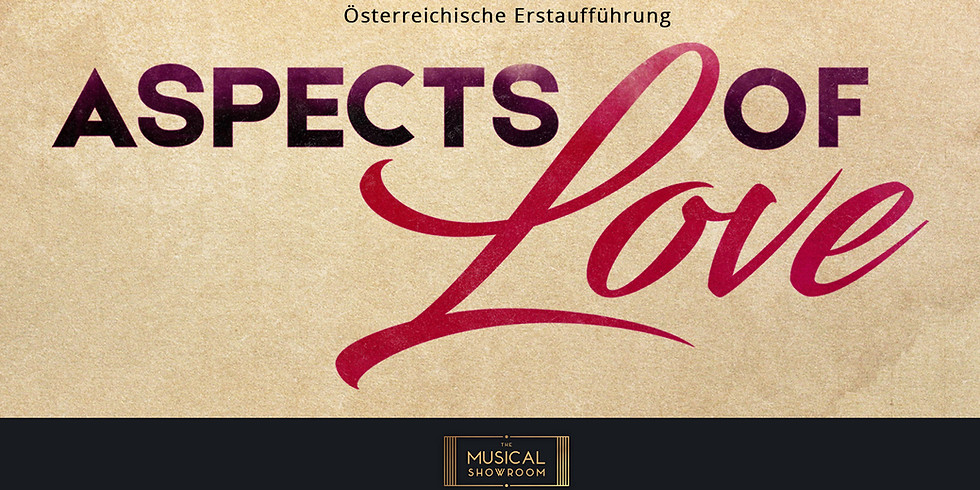 ASPECTS OF LOVE  Premiere | AUSVERKAUFT