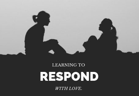Responding with Love