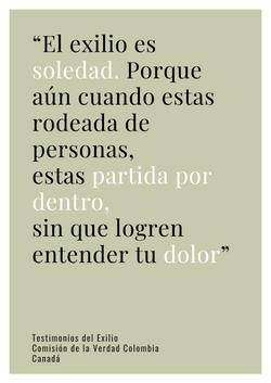 """""""El exilio es soledad. Porque aún cuando estás rodeada de personas estás partida por dentro, sin que"""