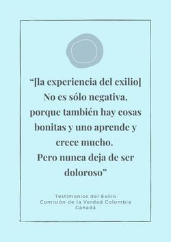 """""""[la experiencia del exilio] No es sólo negativa, porque también hay cosas bonitas y uno aprende y c"""