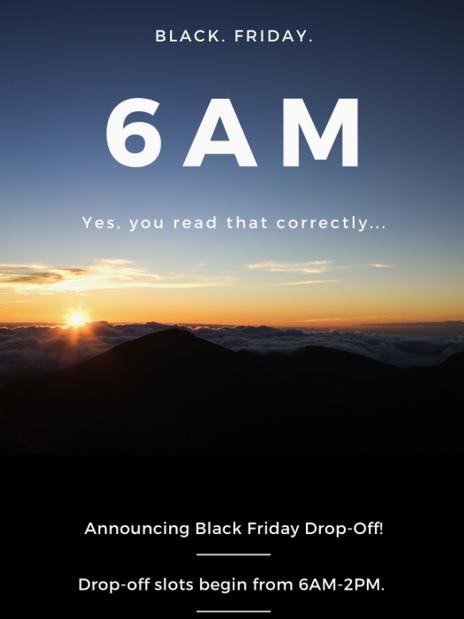 Black Friday Drop Off
