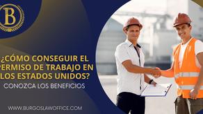 ¿Cómo conseguir el permiso de trabajo en los Estados Unidos?