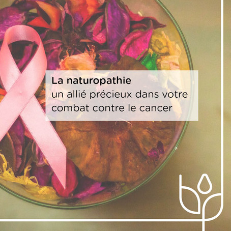 Dossier spéciale : la naturopathie pour accompagner le cancer