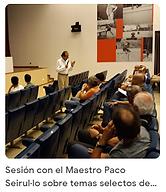 30 sesion con Maestro Paco Seirullo.png