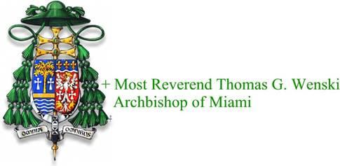 Most Reverend Thomas G. Wenski Archbishop of Miami