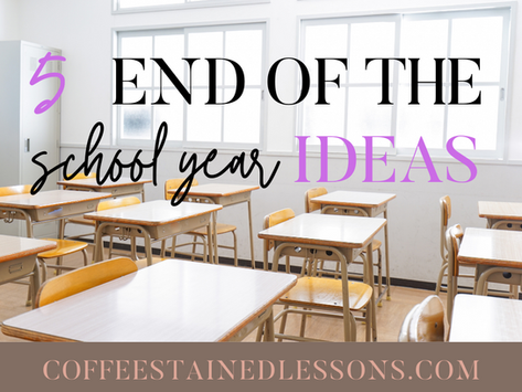 5 End of the School Year Ideas