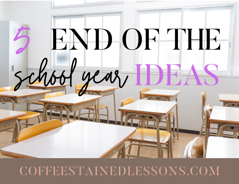 end-of-the-school-year-ideas