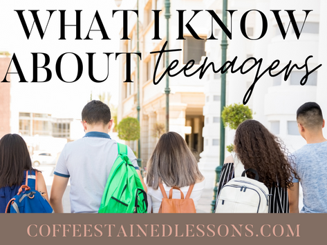 What I Know about Teenagers
