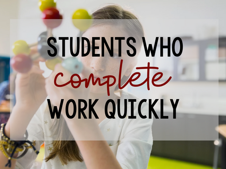 Students Who Complete Work Quickly