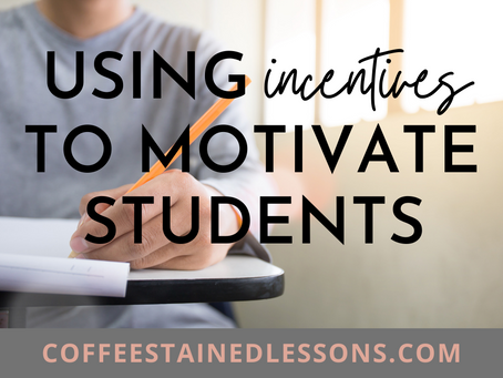 Using Incentives to Motivate Students
