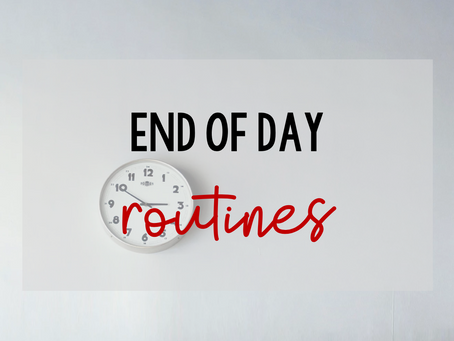 End of Day Routines