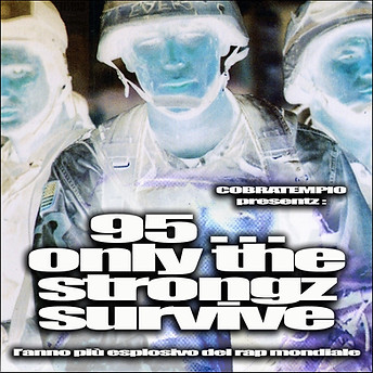 Dok/Cobratempio - 95: Only The Strongz Survive