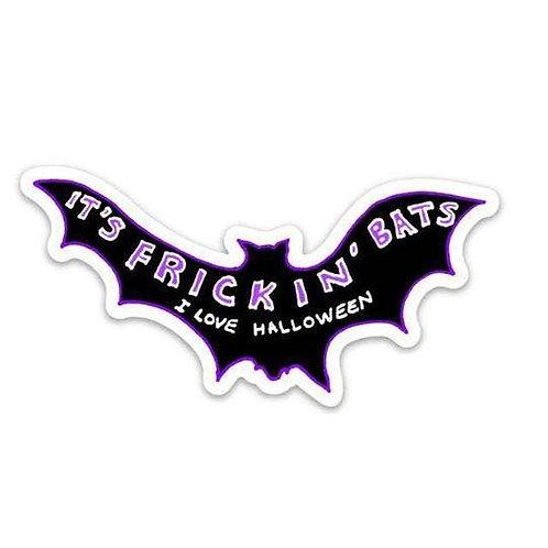 It's Frickin' Bats Sticker