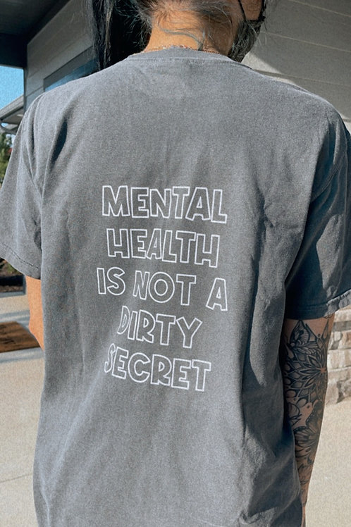 Mental Health is Not a Dirty Secret Tee