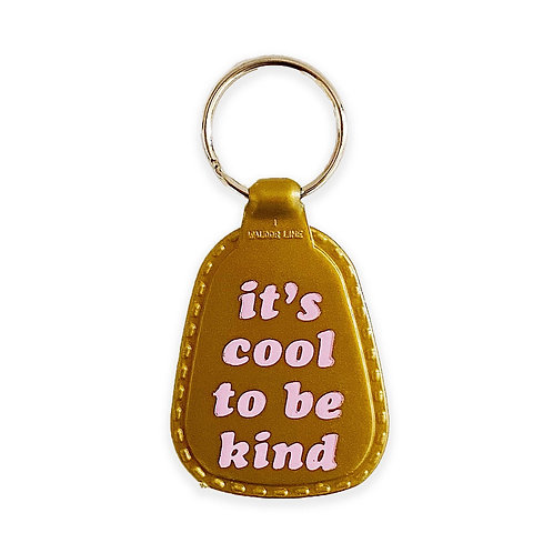 It's Cool to be Kind Keychain
