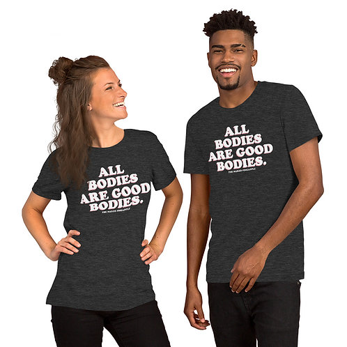 All Bodies Are Good Bodies Tee
