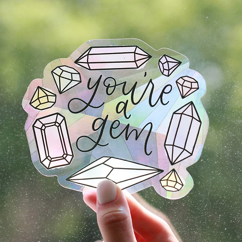 You're a Gem Sun  Catcher Window Decal