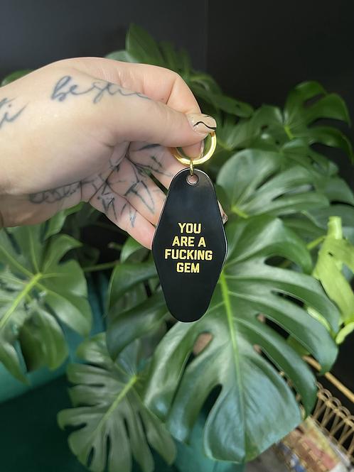 You Are A Fucking Gem Motel Keytag - Black