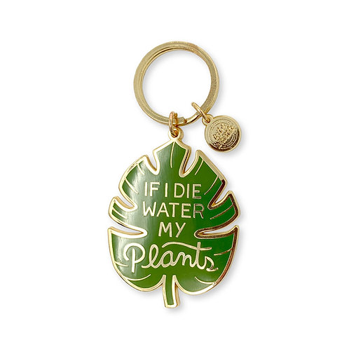 If I Die, Water my Plants Keychain