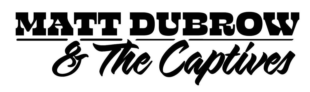 Matt Dubrow & The Captives