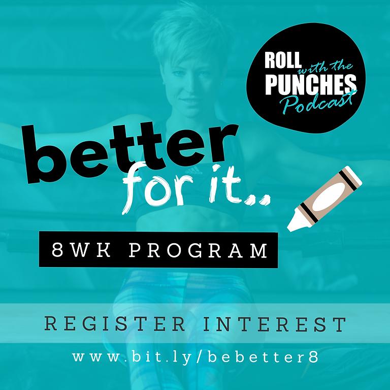 Better For It | Program