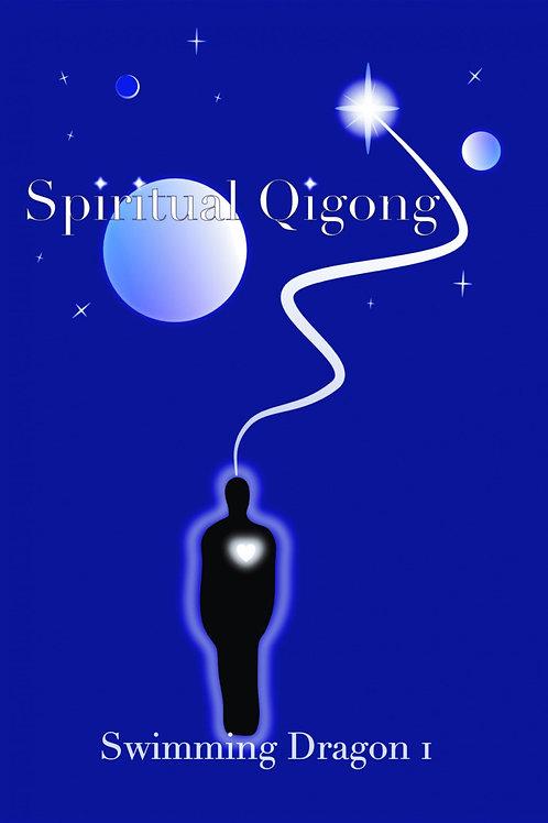 Spiritual Qigong: Swimming Dragon I