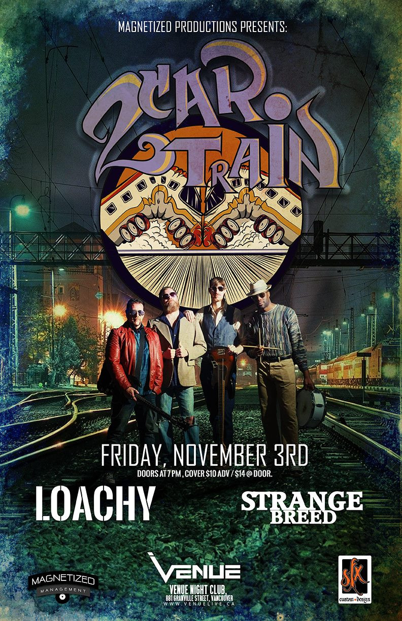 Two Car Train headlines the Venue with Guests Loachy and Strange Breed