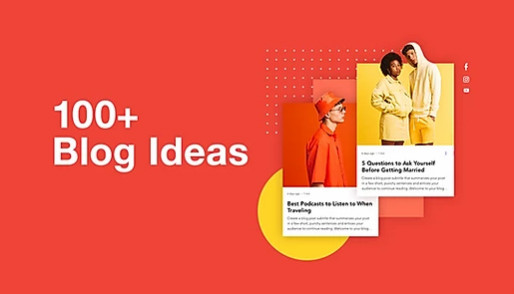 100+ Blog Ideas to Inspire Your Audience
