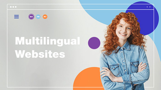 How to Build a Multilingual Website to Expand Your Web Audience