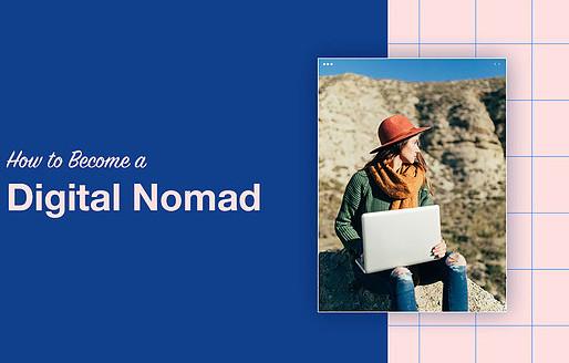 Πώς να γίνετε ψηφιακός Nomad και να εξερευνήσετε τον κόσμο