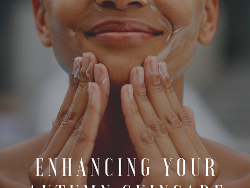 Enhancing Your Autumn Skin Care Routine