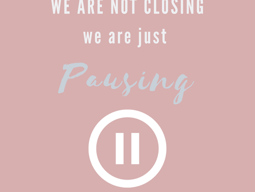 WE ARE NOT CLOSING we are just pausing