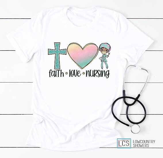 Faith Love Nursing T-Shirt