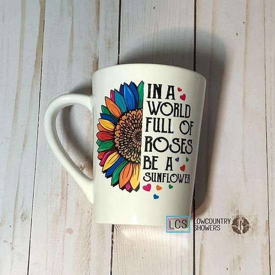 In a World Full of Roses Coffee Mug