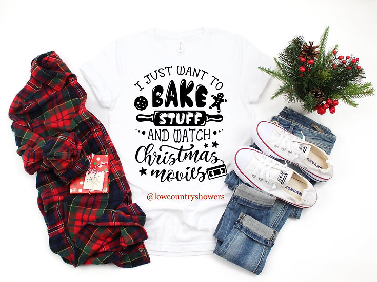 I Just Want To Bake T Shirt