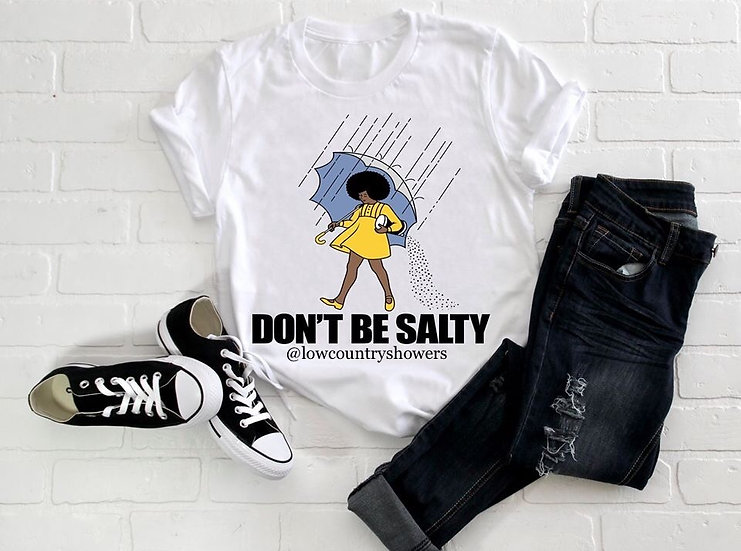 Don't Be Salty Tshirt