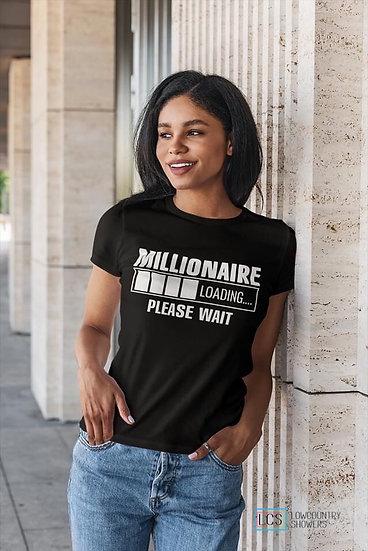 Millionaire Loading T-Shirt
