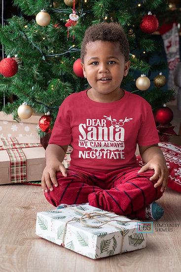 Dear Santa We Can Always Negotiate Kids Tee