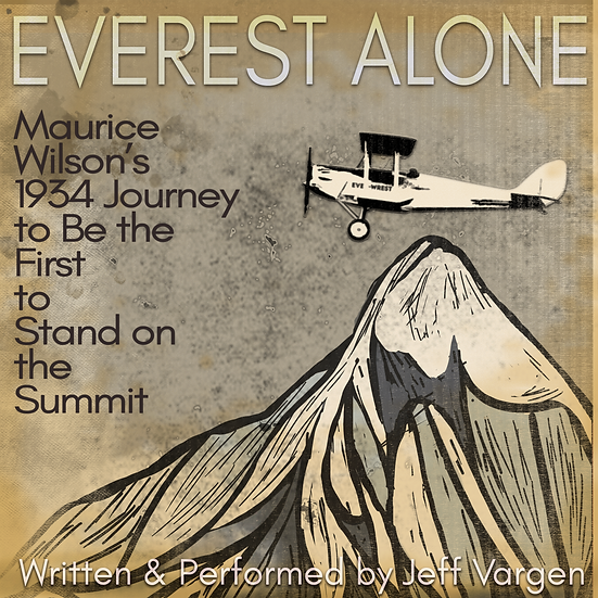 Everest Alone: Maurice Wilson's 1934 Journey to the the Summit