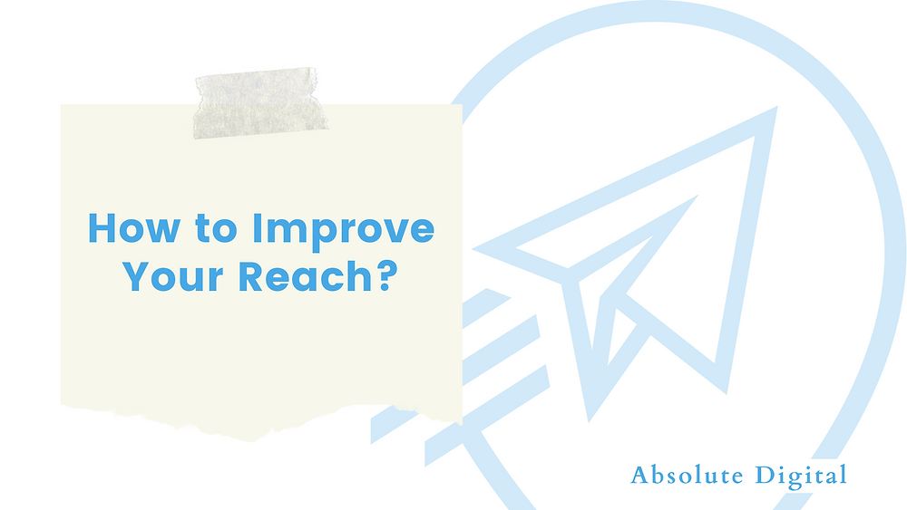 What is Reach? | Digital Marketing Absolute Digital