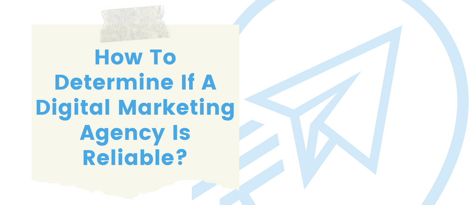 How To Determine If A Digital Marketing Agency Is Reliable? by Absolute Digital
