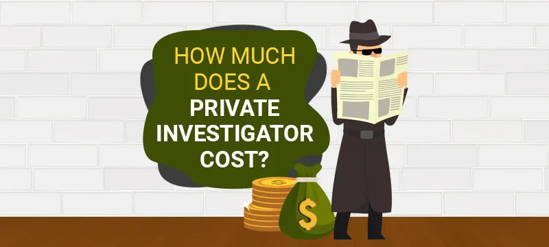 The Cost Of Hiring A Private Investigator in 2021 in Singapore