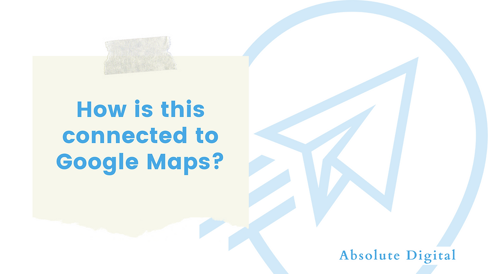 Absolute Digital, Digital Marketing Tips: How to put my business onto Google Maps?