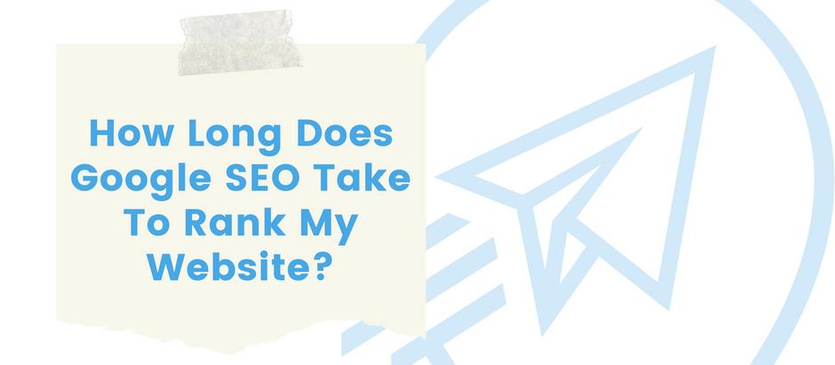 How Long Does Google SEO Take To Rank My Website? by Top Digital Marketing Agency, Absolute Digital