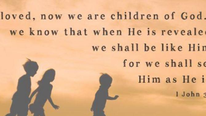 CHILDREN OF GOD - I JOHN 3:1-7