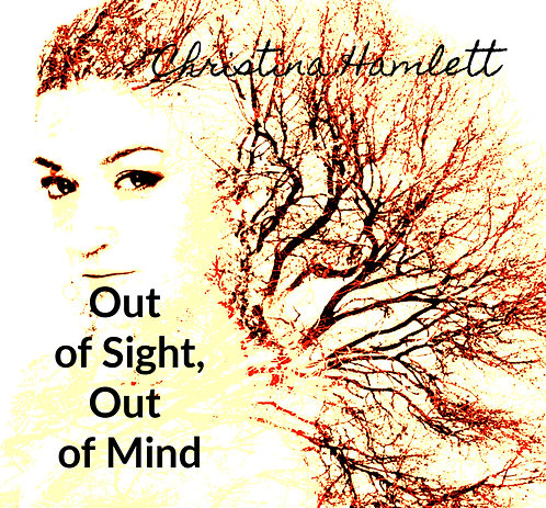 Out of Sight, Out of Mind by Christina Hamlett