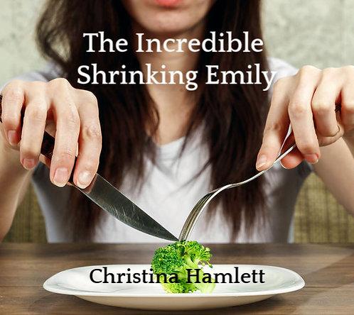 The Incredible Shrinking Emily by Christina Hamlett